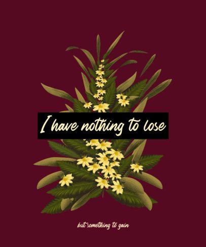Quote T-Shirt Design Maker Featuring a Flower Plant Graphic 2282e