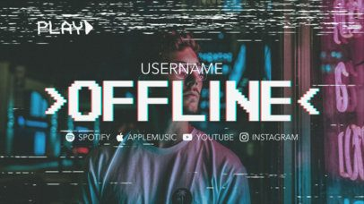 Twitch Offline Banner Maker with Glitch Effect for Musicians 2700