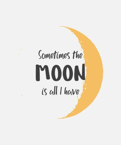 T-Shirt Design Creator Featuring a Moon Graphics Along with an Inspirational Quote 2079c-el1