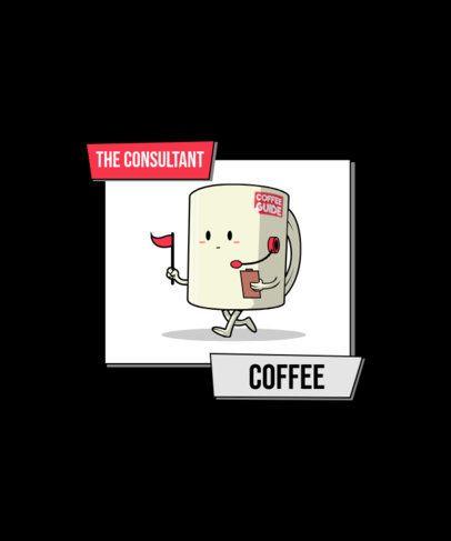 T-Shirt Design Maker Featuring a Cute Coffee Cup Cartoon 2633d-el1