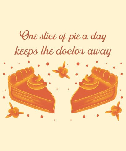 Fall-Themed T-Shirt Design Maker with a Quote and Two Slices of Pumpkin Pie 3008a