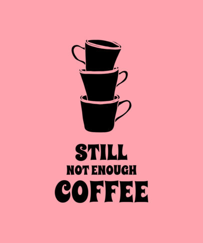 T-Shirt Design Template for Coffee Enthusiasts Featuring a Quote 3189b-el1
