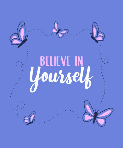 T-Shirt Design Template Featuring an Encouraging Quote and Butterflies 3175b